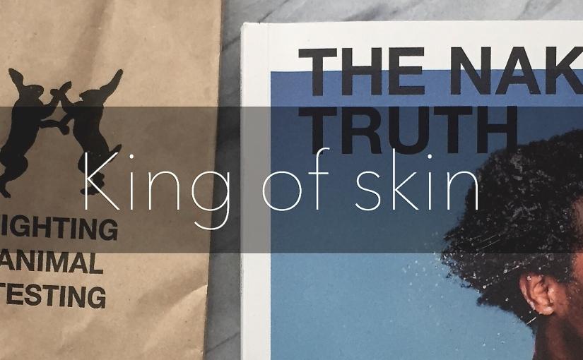 King of skin